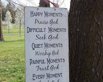 Happy Moments Praise God Difficult Moments Seek God Quiet Moments Worship God Crackle Finish Large Wood Sign