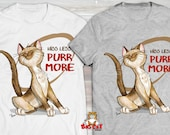 HISS LESS Purr More Cat T...