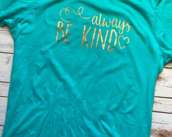 Always Be Kind Short Sleeve Tshirt