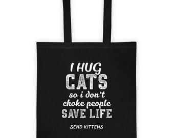 Cat Funny - I hug cats so I don't choke people- gift for cat mom - Tote bag