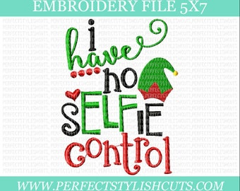 Christmas Embroidery Design - I Have No Selfie Control, 5x7 Embroidery File, Elf Embroidery, Machine Embroidery Designs, PES Files
