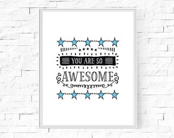 """Printable You Are So Awesome Print - Kids Bedroom - Blue Stars - Instant Download - Wall Art - Typography Poster - 8""""x10"""" and A4."""