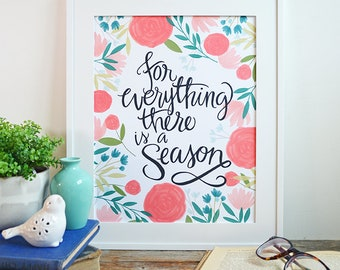 For Everything There is a Season, Live a Thankful Life, Seasonal Decor, Spring flowers, watercolor flowers, Illustration, handlettering