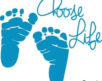 Choose Life Decal, Vinyl Stickerts  - Anti-Abortion, Pro-life, Baby Footprints - Newborn Decals - Boy or Girl