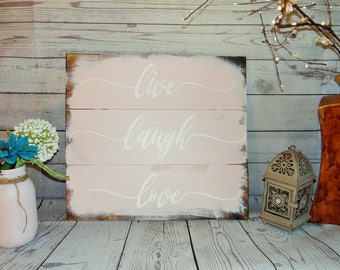 LIVE LAUGH LOVE - Wood Sign - Rustic Wood Sign - Home Decor  - Farmhouse Decor - Wedding Decor - Wall Art