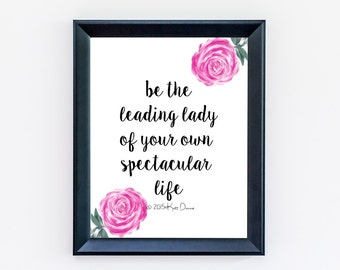 Quote Print - Leading Lady Print - Typography Print - Floral Print - Inspirational Poster - Home Decor - Office Art