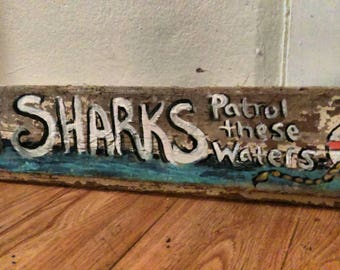 Sharks patrol these waters, reclaimed wood, beach find, sign