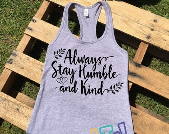 Always Stay Humble & Kind Racerback Tank ~ Ladies Shirt ~ Graphic Shirt ~ Country Music Shirt ~ Graphic Tee