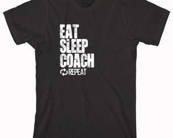 Eat Sleep Coach Repeat Shirt - sports, football, baseball, little league, high school sports, college sports - ID: 848