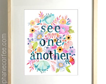 See One Another- PRINT positive message, good kids, art with a message, inspiration, compassion art