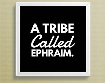 A Tribe Called Ephraim Poster,text,poster,wall art,decor,