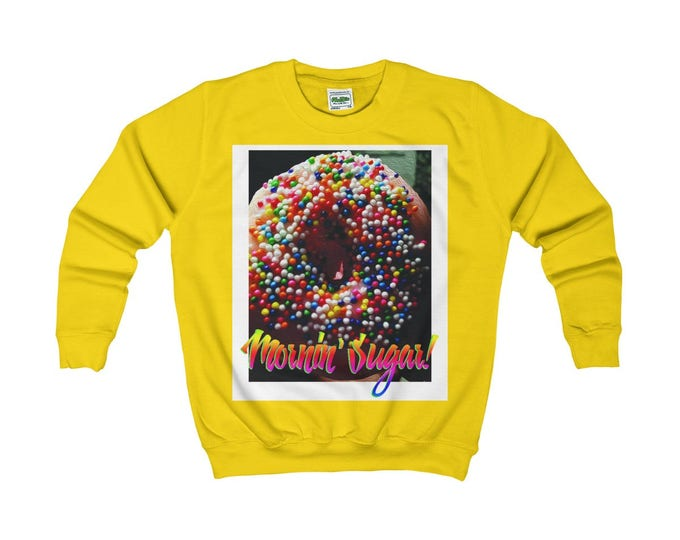 Featured listing image: Mornin' Sugar!!! Kids sweatshirt