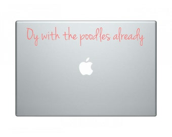 """Gilmore Girls """"Oy with the Poodles Already"""" Vinyl Decal"""