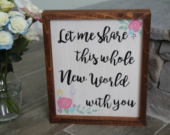 Let Me Share This Whole New World With You | Custom Wood Sign | Disney Sign | Disney Art | Aladdin Quote | Nursery Sign | Nursery Wall Sign