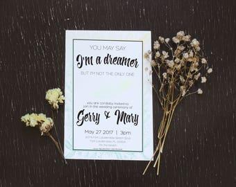 You May Say I'm A Dreamer- Boho Wedding Invitation