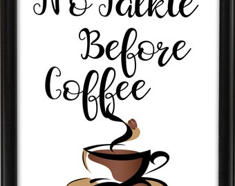 No Talkie Before Coffee Digital Art Print
