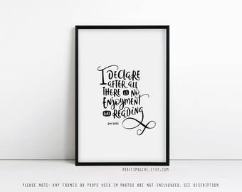 Book Lover Gift  - Jane Austen Gifts - I declare after all there is no enjoyment like reading- Readers Gifts - Typography - Literary Quote