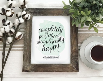 Completely, Perfectly, Incandescently Happy Printable PDF