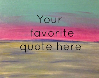 Canvas quote art Acrylic painting Canvas art ocean decor beach wall decor Canvas quotes turquoise blue pink sunset seascape abstract
