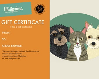 Gift certificate. Custom pet portraits. Three or more pets. Last minute gift idea.