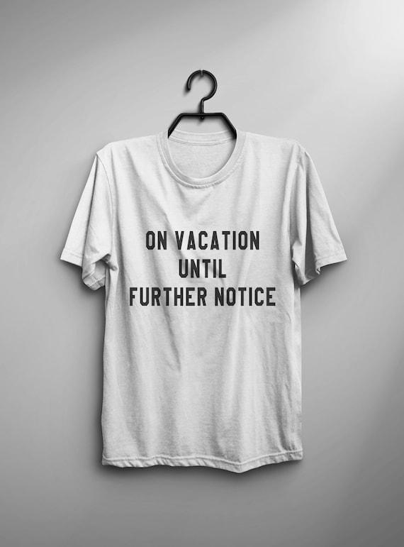 Vacation t shirt funny womens shirts with sayings tumblr