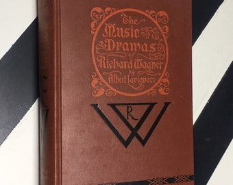 The Music Dramas of Richard Wagner and his Festival Theatre in Bayreuth by Albert Lavignac (1926) hardcover book