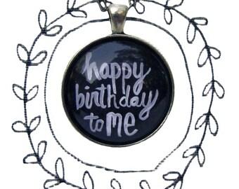 Happy Birthday to me chalkboard pendant, chalkboard drawings, hand painted original artwork