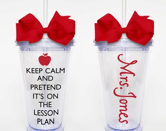 Keep Calm, Lesson Plan w/ name - Acrylic Tumbler Personalized Cup