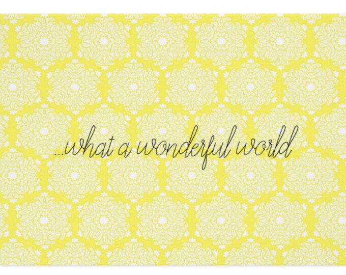 """Blank Greeting Card in Yellow Damask """"What A Wonderful World"""""""