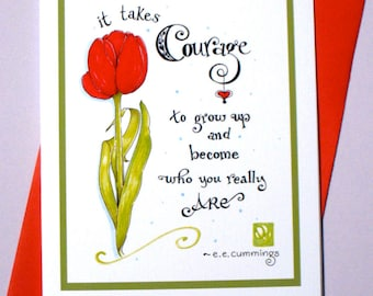 Graduation Card - ee cummings Quote - It Takes Courage to Grow Up