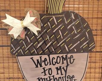 Wooden Acorn *Welcome to my Nut house door hanger*