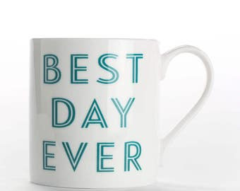 "Coffee mug, coffee cup ""Best Day Ever"" bone china mug"
