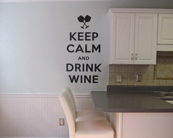Keep Calm and Dink Wine - Decal, Sticker, Wall Tattoo, Epic, Funny, Keep Calm Decor Collection, Interior Design, Home Decor, Vinyl Decals