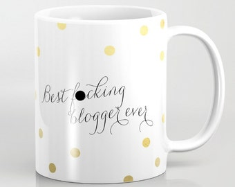 Blogger Gift Best F*cking Blogger Ever Mug Funny Blogger Gift Blogger mug Blogging Day Fashion Blogger Lifestyle Beauty Blogger Food Blog