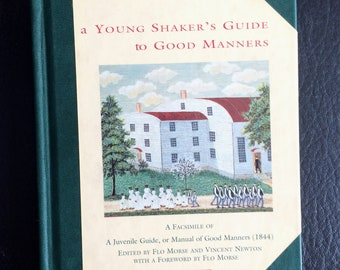 A Young Shakers Guide to Good Manners, a little Book, originally printed United Society Canterbury New Hampshire A Juvenile Guide