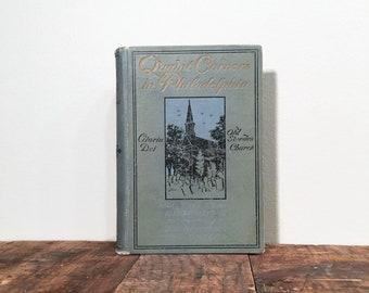 Quaint Corners in Philadelphia, Decoratively Bound Antique Book, Illustrated Book of Philadelphia Architecture