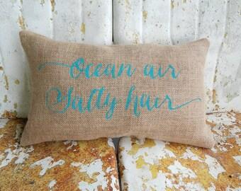 Ocean Air Salty Hair Painted Burlap Pillow Custom Colors Available Home Decor Beach House Simple Coastal Summer House Chic