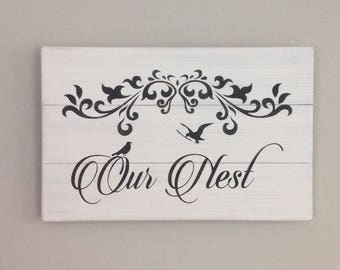 Our nest sign farmhouse decor shabby chic decor wedding gift anniversary gift newlywed gift bird decor bedroom decor Housewarming gift