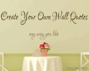 Great Create Your Own Wall Decal   Custom Wall Decals Quotes, Custom Vinyl Letters,  Custom