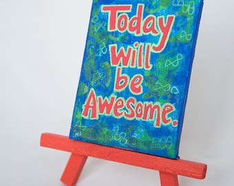 Today Will Be Awesome Mini Canvas Painting - Motivational Sign Hand Painted Art Positive Vibes - Inspirational Blue Art Small Gifts Fun Art