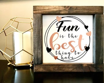 Fun is the best thing to have framed wood sign| Farmhouse style| Fixer upper| Rustic wood sign| Gallery wall decor| Housewarming gift