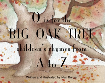"""READY TO SHIP """"O is for the Big Oak Tree, Children's Rhymes from A to Z"""" *****"""