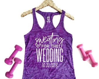 Sweating for the Wedding. Personalized wedding Tank Top. Racerback Workout Tank Top. Cute Workout Tank Top. Great Engagement Gift.