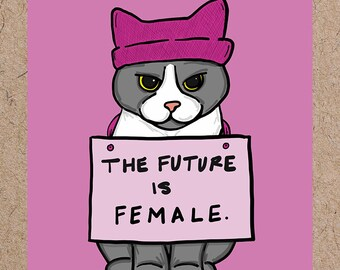 The Future is Female/ Protest Cat/ Support Planned Parenthood