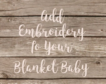 Add Embroidery to your Lullaby Blanket Baby