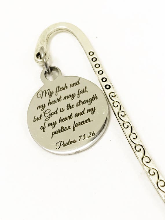 Christian Bookmark, Bible Bookmark, Scripture Bookmark, Scripture Gifts, Christian Gifts, Psalms 73:26, My Flesh And My Heart May Fail Gifts