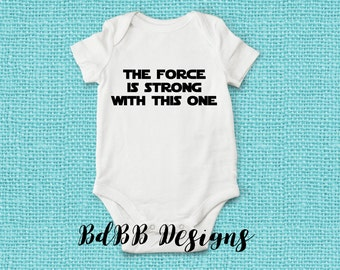 The Force is Strong with This One Funny Baby Onesie / Funny Baby Clothes / Take Home Outfit / Baby Boy Girl / Nerd Parents / New Dad Gift