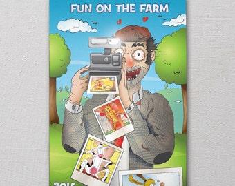 Fun on the Farm 2015 Calendar. 12 of your favourite farmyard animals in seductive pose.