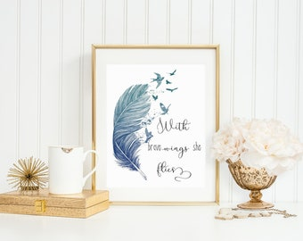 With brave wings she flies, digital download, feather print, brave print, blue watercolor print, printable quote art