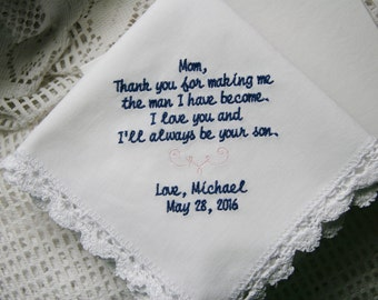 Son to Mother-Mom Gift- The Man I Have Become- Embroidered Wedding Handkerchief- Choose Your Wording and Design